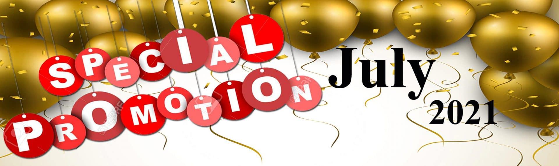 Promotion of July 2021 โปรโมชั่น เดือนกรกฎาคม 2564